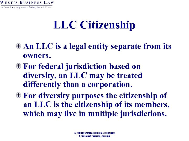 LLC Citizenship An LLC is a legal entity separate from its owners. For federal