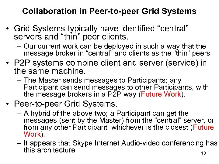 "Collaboration in Peer-to-peer Grid Systems • Grid Systems typically have identified ""central"" servers and"