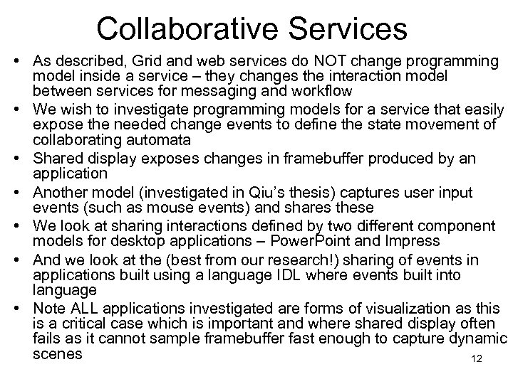 Collaborative Services • As described, Grid and web services do NOT change programming model