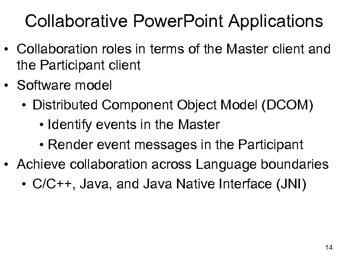 Collaborative Power. Point Applications • Collaboration roles in terms of the Master client and