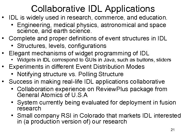 Collaborative IDL Applications • IDL is widely used in research, commerce, and education. •
