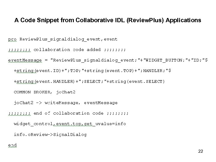 A Code Snippet from Collaborative IDL (Review. Plus) Applications 22