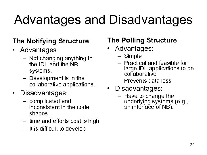 Advantages and Disadvantages The Notifying Structure • Advantages: – Not changing anything in the