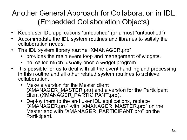 Another General Approach for Collaboration in IDL (Embedded Collaboration Objects) • Keep user IDL