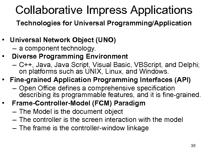 Collaborative Impress Applications Technologies for Universal Programming/Application • Universal Network Object (UNO) – a