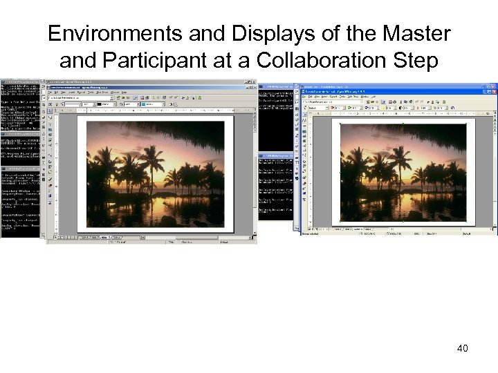 Environments and Displays of the Master and Participant at a Collaboration Step 40