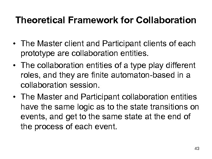 Theoretical Framework for Collaboration • The Master client and Participant clients of each prototype