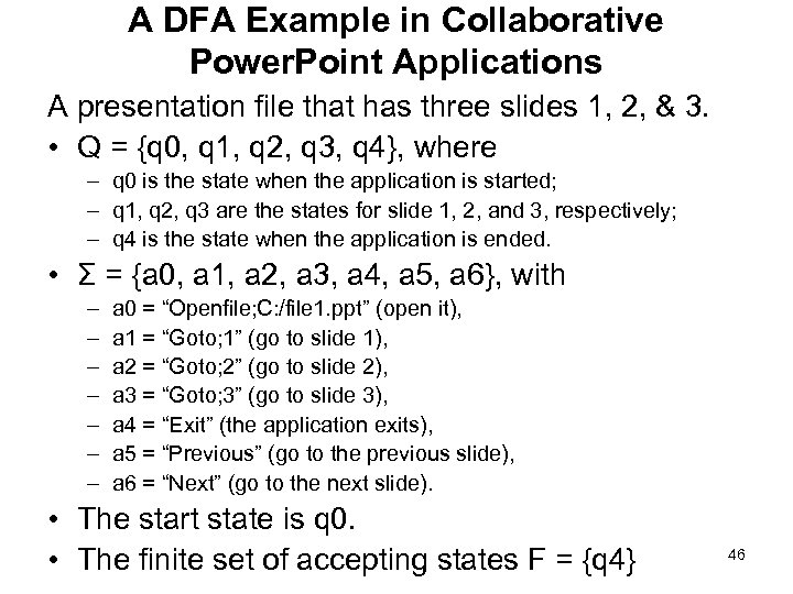 A DFA Example in Collaborative Power. Point Applications A presentation file that has three