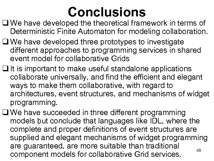 Conclusions q We have developed theoretical framework in terms of Deterministic Finite Automaton for