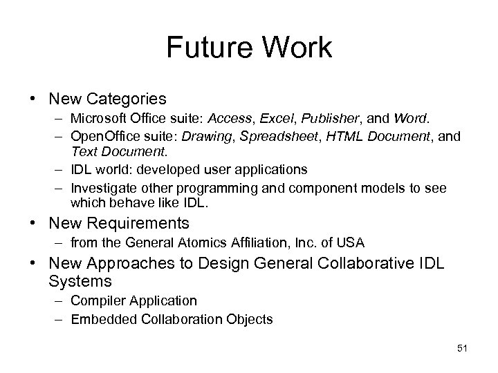 Future Work • New Categories – Microsoft Office suite: Access, Excel, Publisher, and Word.
