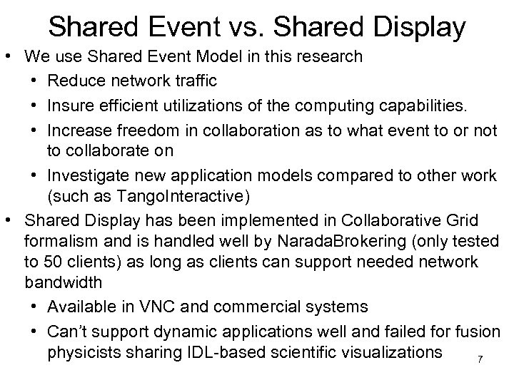 Shared Event vs. Shared Display • We use Shared Event Model in this research