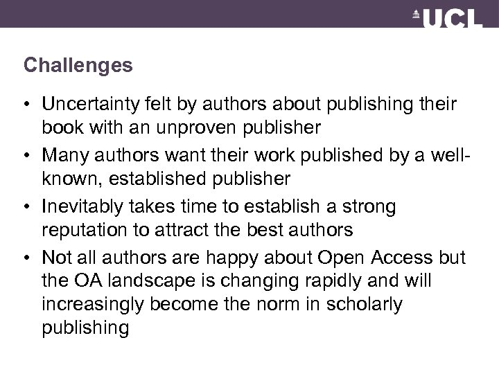 Challenges • Uncertainty felt by authors about publishing their book with an unproven publisher