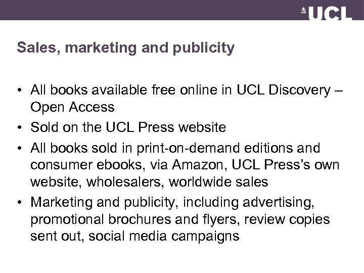 Sales, marketing and publicity • All books available free online in UCL Discovery –