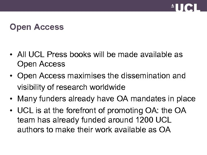 Open Access • All UCL Press books will be made available as Open Access
