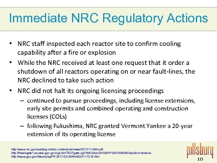 Immediate NRC Regulatory Actions • NRC staff inspected each reactor site to confirm cooling