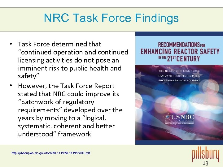 """NRC Task Force Findings • Task Force determined that """"continued operation and continued licensing"""