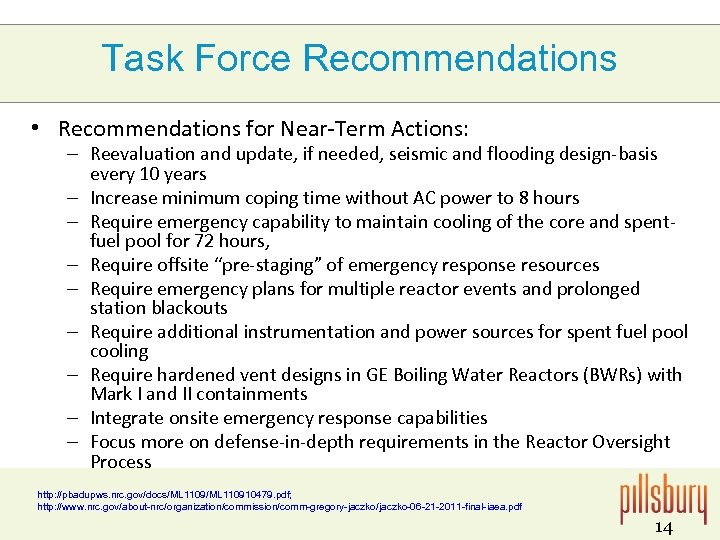 Task Force Recommendations • Recommendations for Near-Term Actions: – Reevaluation and update, if needed,