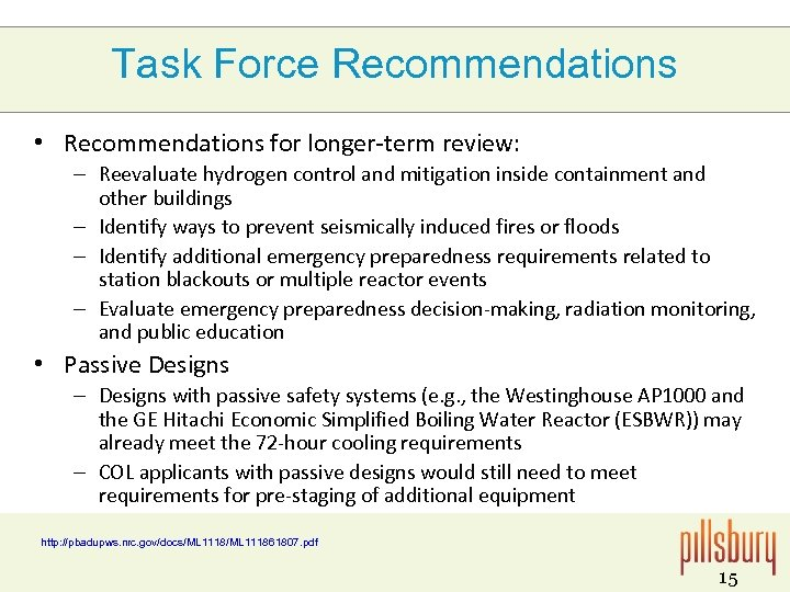 Task Force Recommendations • Recommendations for longer-term review: – Reevaluate hydrogen control and mitigation