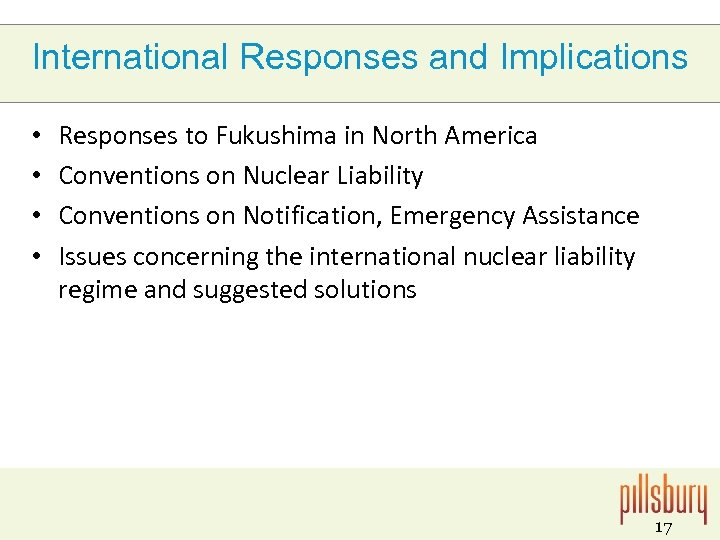 International Responses and Implications • • Responses to Fukushima in North America Conventions on