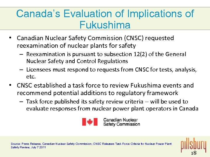 Canada's Evaluation of Implications of Fukushima • Canadian Nuclear Safety Commission (CNSC) requested reexamination