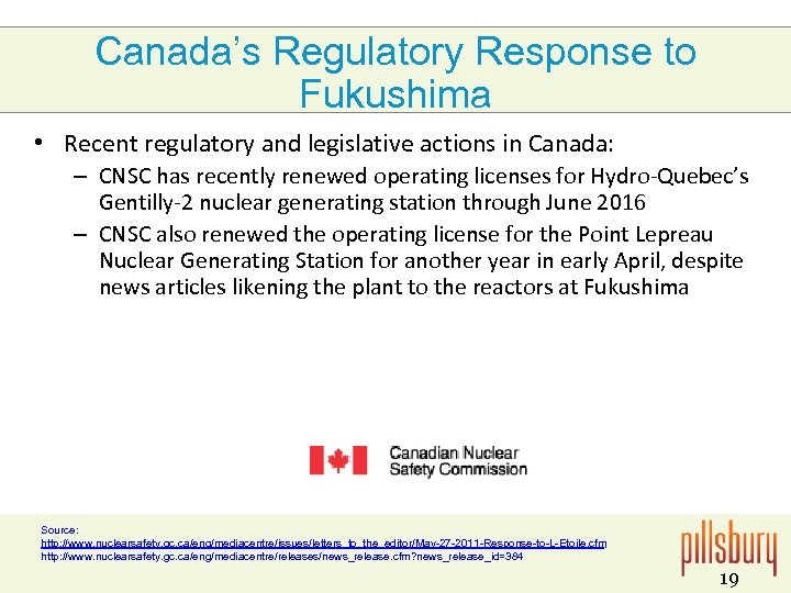 Canada's Regulatory Response to Fukushima • Recent regulatory and legislative actions in Canada: –