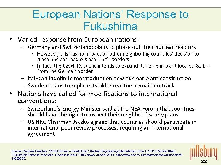 European Nations' Response to Fukushima • Varied response from European nations: – Germany and