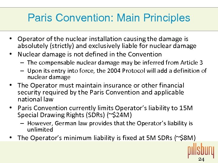 Paris Convention: Main Principles • Operator of the nuclear installation causing the damage is