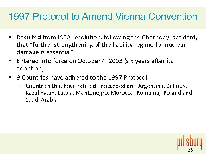 1997 Protocol to Amend Vienna Convention • Resulted from IAEA resolution, following the Chernobyl