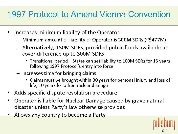 1997 Protocol to Amend Vienna Convention • Increases minimum liability of the Operator –