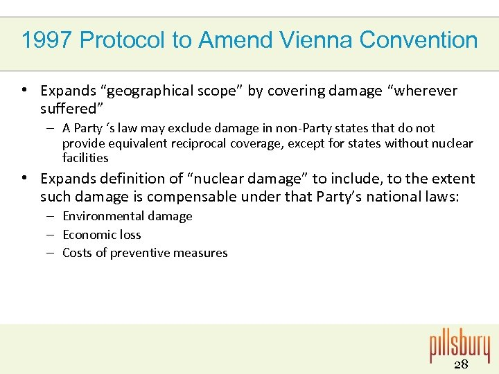 """1997 Protocol to Amend Vienna Convention • Expands """"geographical scope"""" by covering damage """"wherever"""