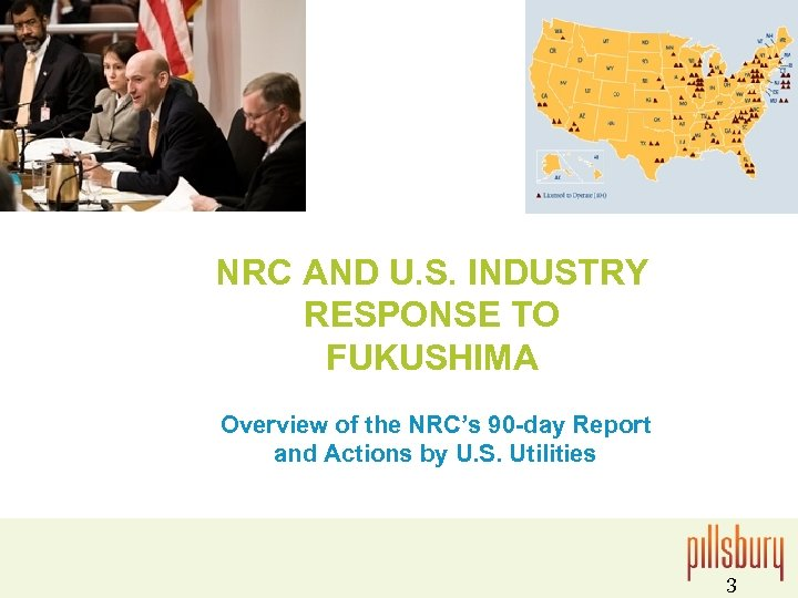 NRC AND U. S. INDUSTRY RESPONSE TO FUKUSHIMA Overview of the NRC's 90 -day