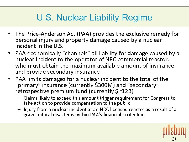 U. S. Nuclear Liability Regime • The Price-Anderson Act (PAA) provides the exclusive remedy