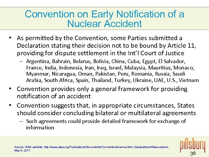 Convention on Early Notification of a Nuclear Accident • As permitted by the Convention,