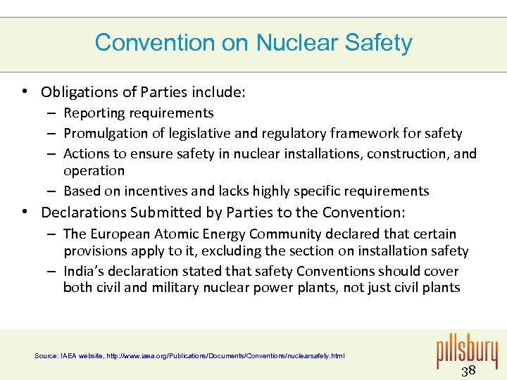 Convention on Nuclear Safety • Obligations of Parties include: – Reporting requirements – Promulgation