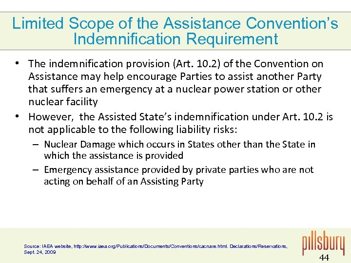 Limited Scope of the Assistance Convention's Indemnification Requirement • The indemnification provision (Art. 10.
