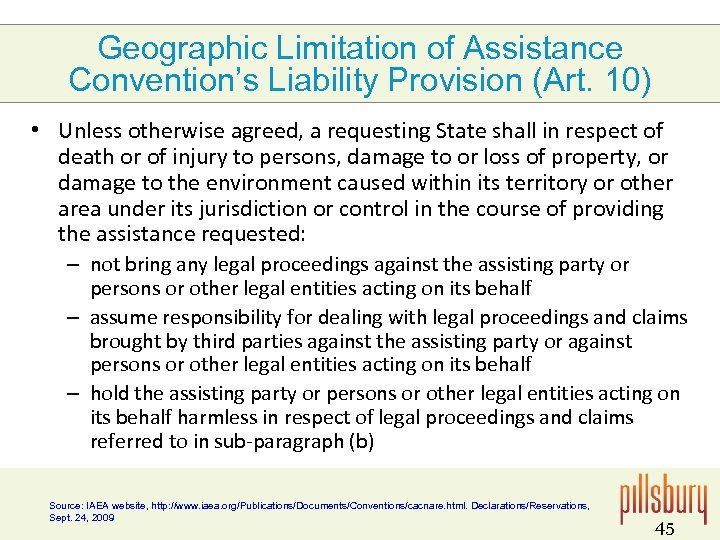 Geographic Limitation of Assistance Convention's Liability Provision (Art. 10) • Unless otherwise agreed, a