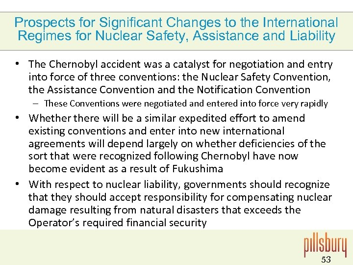 Prospects for Significant Changes to the International Regimes for Nuclear Safety, Assistance and Liability