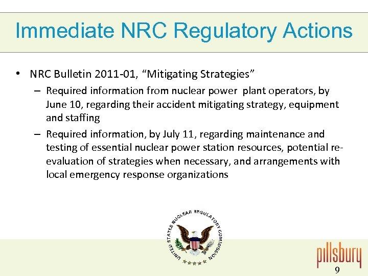 "Immediate NRC Regulatory Actions • NRC Bulletin 2011 -01, ""Mitigating Strategies"" – Required information"