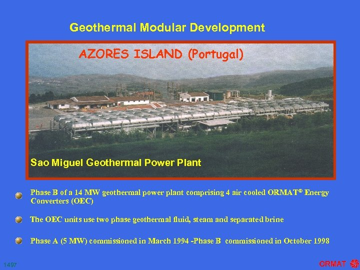Geothermal Modular Development AZORES ISLAND (Portugal) Sao Miguel Geothermal Power Plant Phase B of