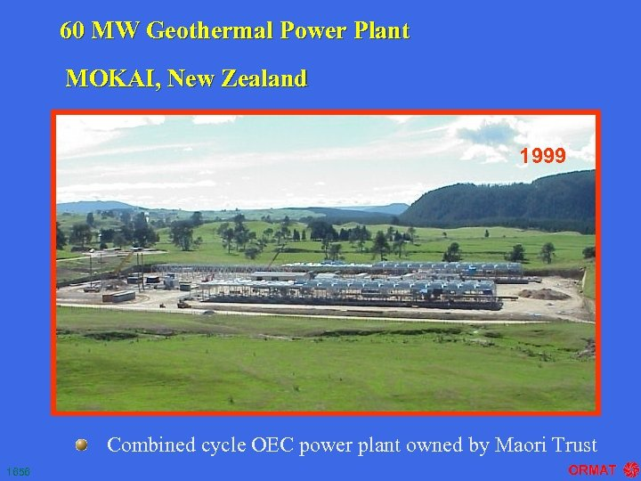 60 MW Geothermal Power Plant MOKAI, New Zealand 1999 Combined cycle OEC power plant