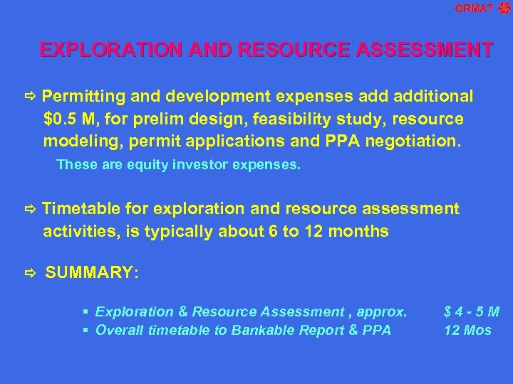 EXPLORATION AND RESOURCE ASSESSMENT Permitting and development expenses additional $0. 5 M, for prelim
