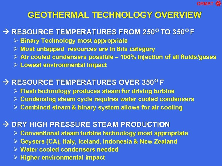 GEOTHERMAL TECHNOLOGY OVERVIEW RESOURCE TEMPERATURES FROM 250 O TO 350 O F Ø Ø