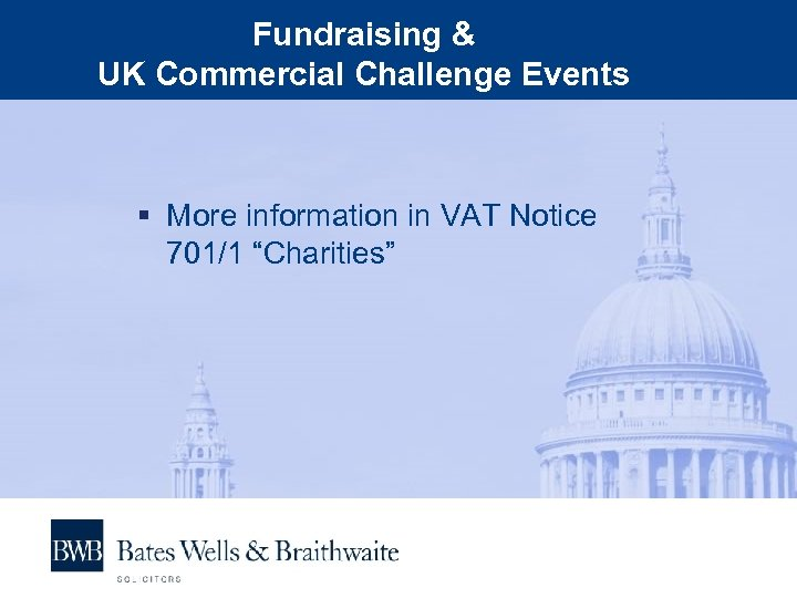 "Fundraising & UK Commercial Challenge Events § More information in VAT Notice 701/1 ""Charities"""