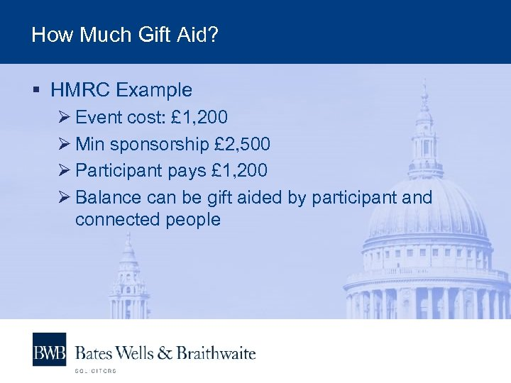How Much Gift Aid? § HMRC Example Ø Event cost: £ 1, 200 Ø
