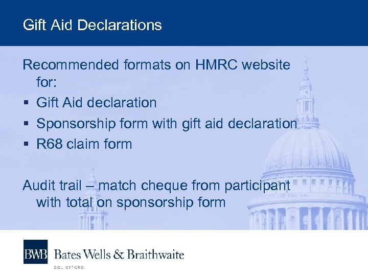 Gift Aid Declarations Recommended formats on HMRC website for: § Gift Aid declaration §