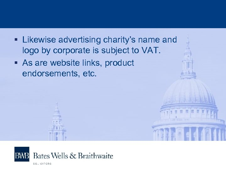 § Likewise advertising charity's name and logo by corporate is subject to VAT. §