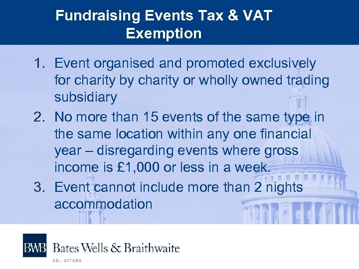 Fundraising Events Tax & VAT Exemption 1. Event organised and promoted exclusively for charity