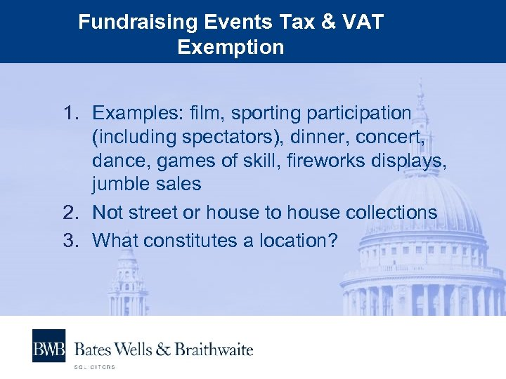 Fundraising Events Tax & VAT Exemption 1. Examples: film, sporting participation (including spectators), dinner,