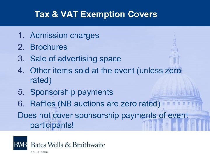Tax & VAT Exemption Covers 1. 2. 3. 4. Admission charges Brochures Sale of
