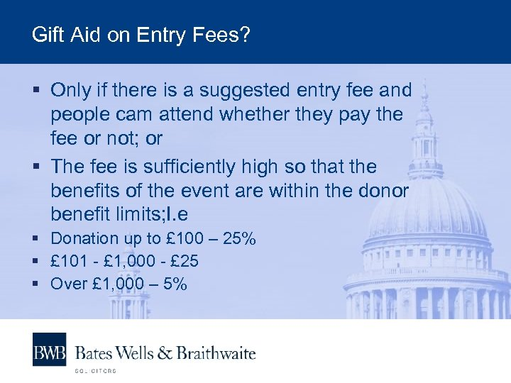 Gift Aid on Entry Fees? § Only if there is a suggested entry fee